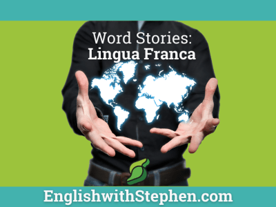 A man is holding hte world in his nads. Text: Word Stories - Lingua franca by English with Stephen