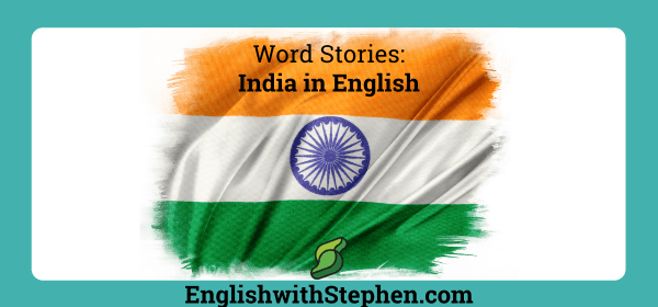 English words borrowed from India. By English with Stephen