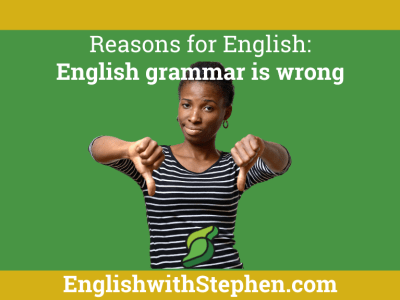 Woman with thumbs pointing down. Text: Reasons for English - English grammar is wrong