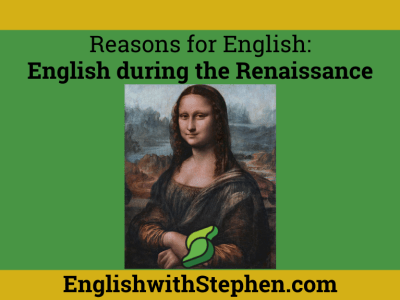 The effect of the Renaissance on the ENglish language. By English with Stephen
