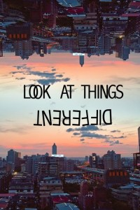 Have a different view on things