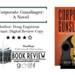 Review – Corporate Gunslinger: A Novel by Doug Engstrom