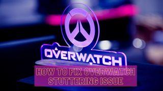 fix overwatch stuttering issue