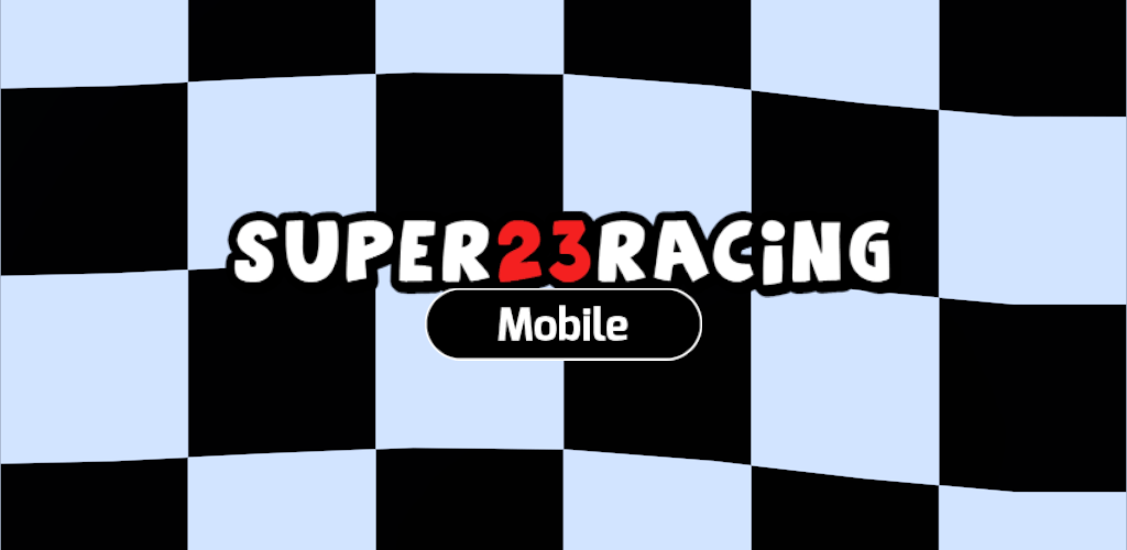 Super 23 Racing Mobile title image