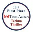2019 First Place – Texas Authors Techno Thriller