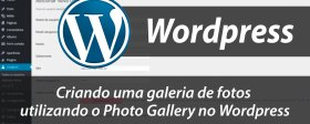 Criando uma galeria de fotos utilizando o Photo Gallery no Wordpress