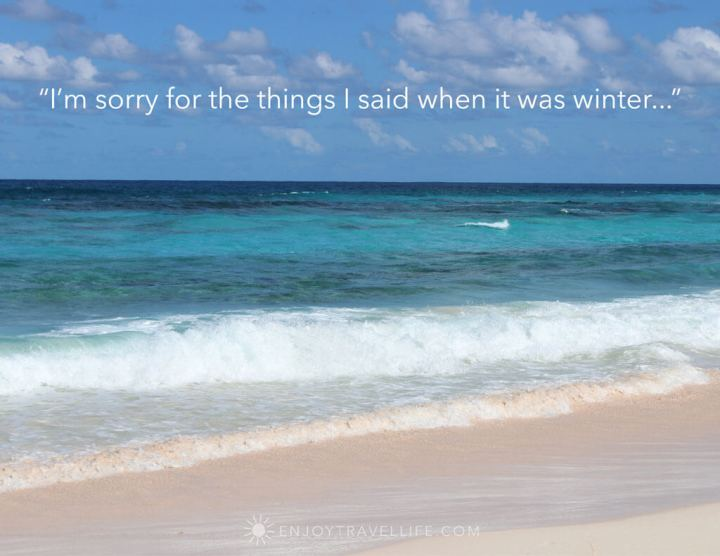 """Ocean and pink sand scene with funny travel quote: """"I'm sorry for the things I said when it was winter."""""""