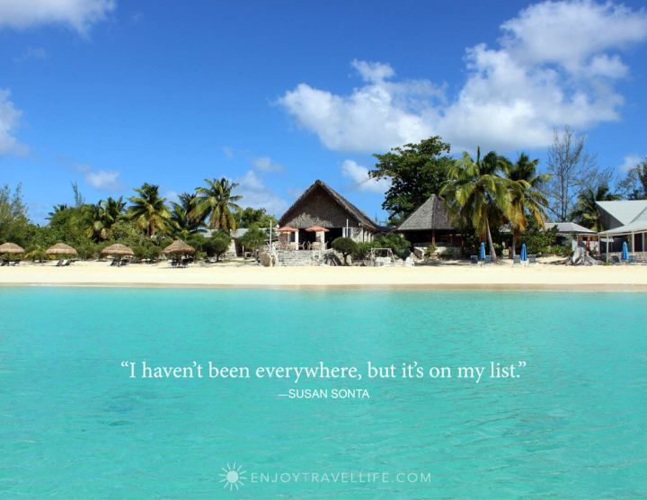 Tropical scene with inspirational quote about travel: I haven't been everywhere but it's on my list.