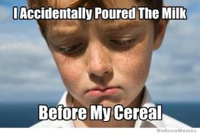i-accidentally-poured-the-milk-before-the-cereal