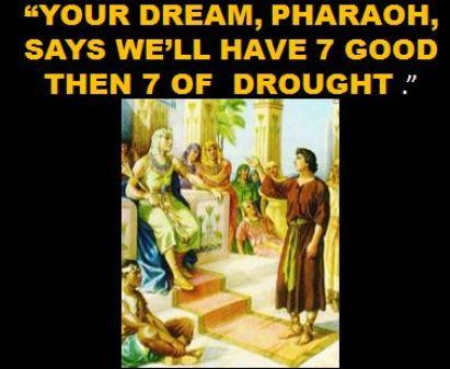 Joe read Pharaoh's dream