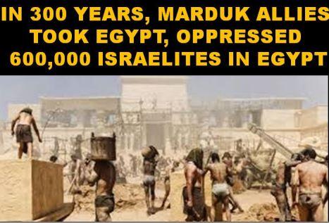 Marduk allies take Egypt & Israelites