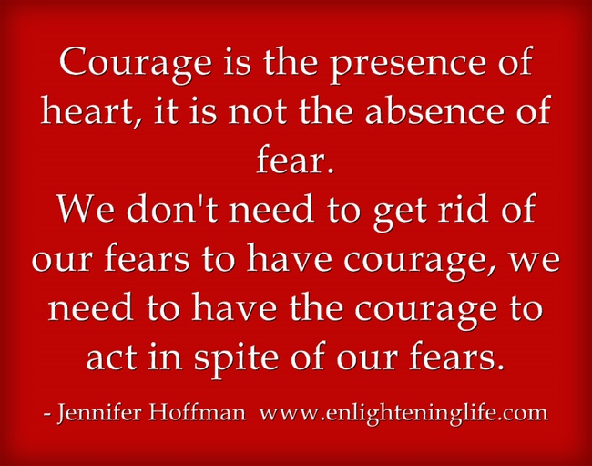 https://i1.wp.com/enlighteninglife.com/wp-content/uploads/2016/02/Courage-is-the-presence.jpg