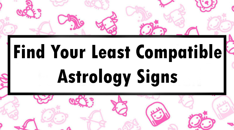 Find Your Least Compatible Astrology Signs