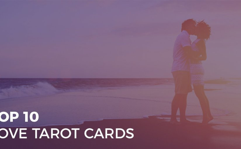 Top 10 Love Tarot Cards | Biddy Tarot Blog