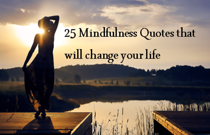 25 Mindfulness Quotes that will change your life – Live Love Laugh
