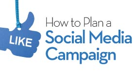 Social Media Marketing: How to Plan a Social Media Campaign