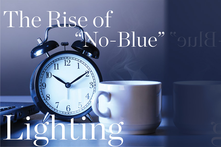 "The Rise of ""No-Blue"" Lighting"