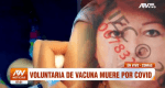 Muere en Perú voluntaria de la vacuna contra el COVID-19