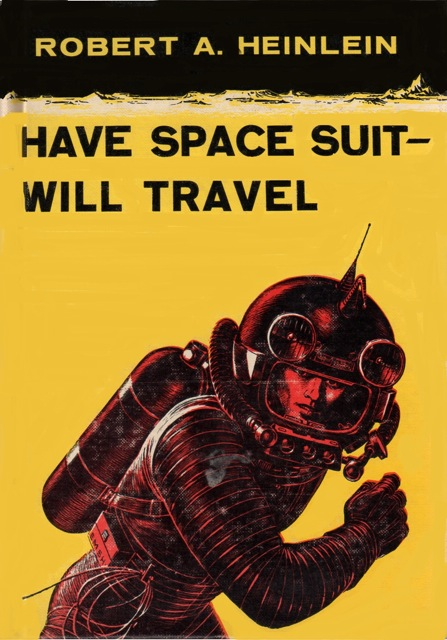 Robert Heinlein, Have Space Suit – Will Travel (1958 ...