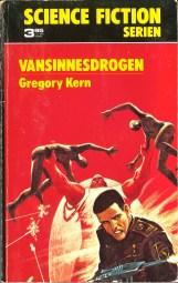 Gregory Kern, Vansinnesdrogen [Enemy Within the Skull] (1974 - Lindfors Förlag, Science Fiction Serien [9]), cover by Jack Gaughan.