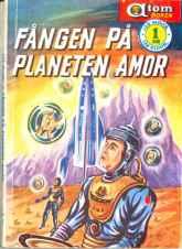 Lee Elliot, Fången på planeten Amor [A-Men] (1957 - Pingvinförlaget, Atom-boken [5])
