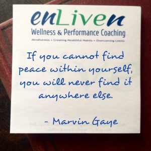 "Enliven Wellness Coaching sticky note with the Marvin Gaye quote, ""If you cannot find peace within yourself, you will never find it anywhere else."""