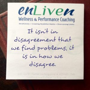"Quote on Enliven Wellness Coaching sticky note reading, ""It isn't in disagreement that we find problems, it is in how we disagree."""