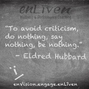 """Eldred Hubbard quote on Enliven Wellness Coaching chalkboard reading, """"To avoid criticism, do nothing, say nothing, be nothing."""""""