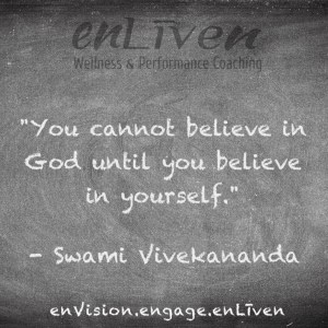 """Swami Vivekananda quote on enLiven Wellness Coaching chalkboard reading, """"You cannot believe in God unless you believe in yourself."""""""
