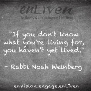 "Rabbi Weinberg quote on enLiven Wellness Coaching chalkboard reading, ""If you don't know what you're living for, you haven't lived."""