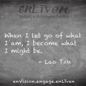 "Lao Tzu quote on enLiven Wellness Coaching chalkboard reading, ""When I let go of what I am, I become who I am."""