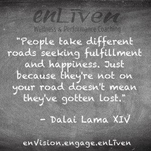 """Dalai Lama XIV quote on enLiven Wellness Coaching chalkboard reading, """"People take different roads seeking fulfillment and happiness. Just because they're not on your road doesn't mean they've gotten lost."""""""
