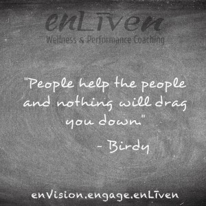 "Quote on enLiven Wellness Life Coaching chalkboard reading, ""People help the people and nothing will drag you down."" - Birdy"