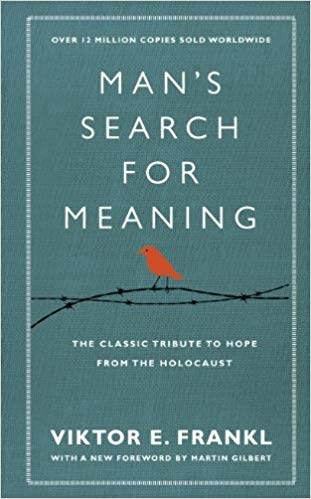 Man's Search for Meaning by Viktor Frankl, MD
