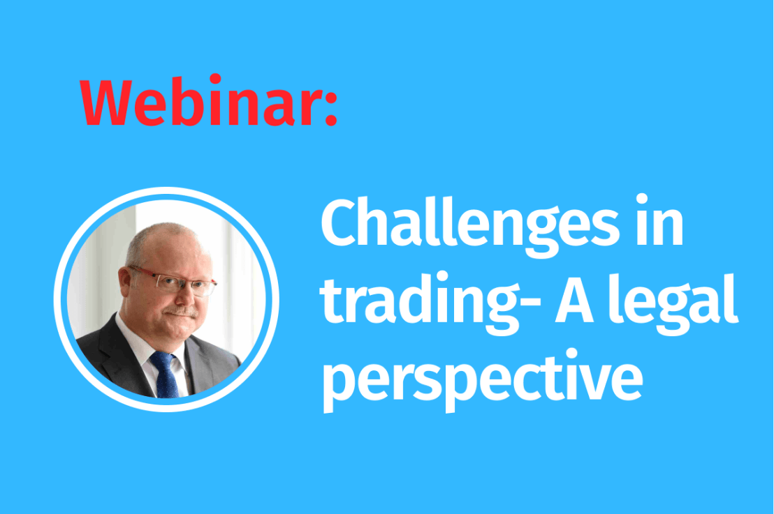 LIVE webinar: Current challenges in trading- a legal and regulatory perspective
