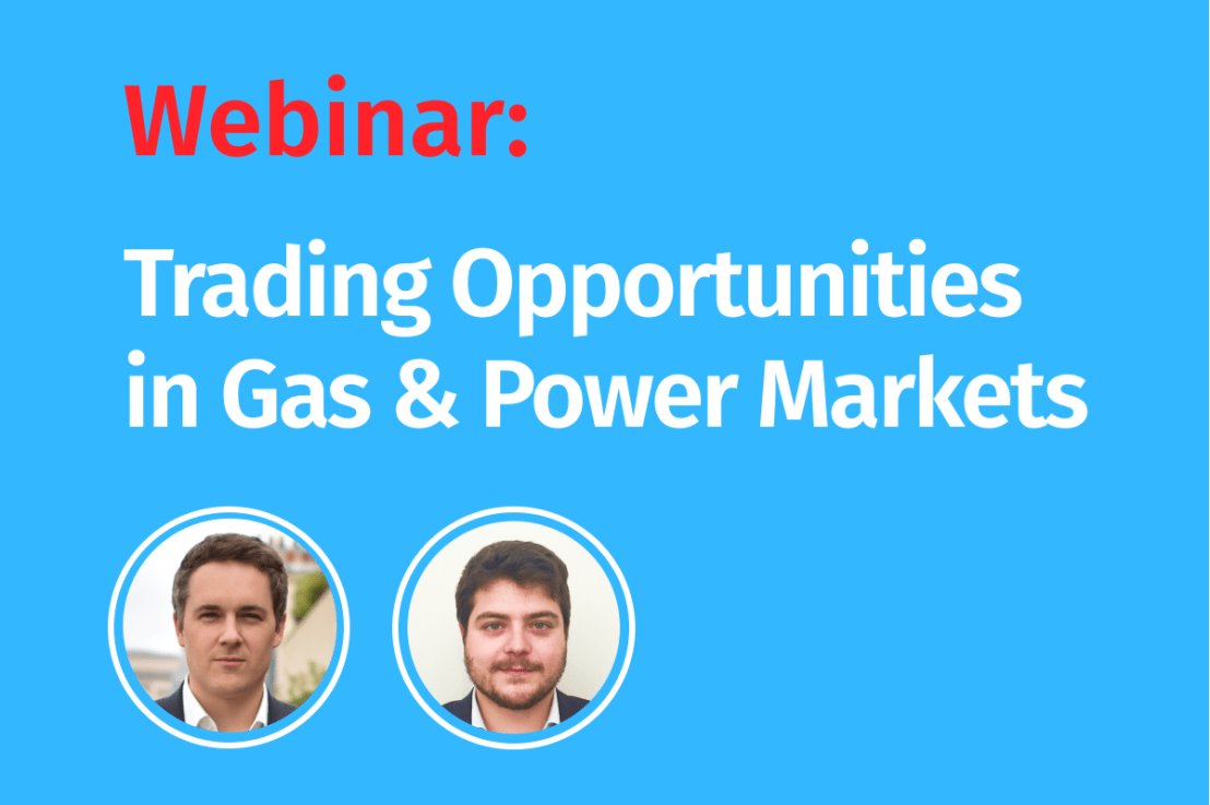 LIVE Webinar: Trading Opportunities in European Gas and Power Markets
