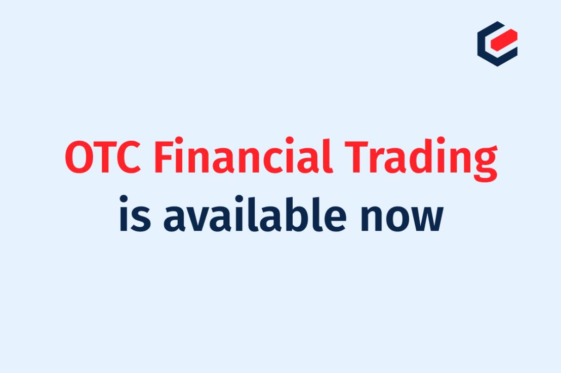 OTC Financial Trading ist jetzt verfügbar