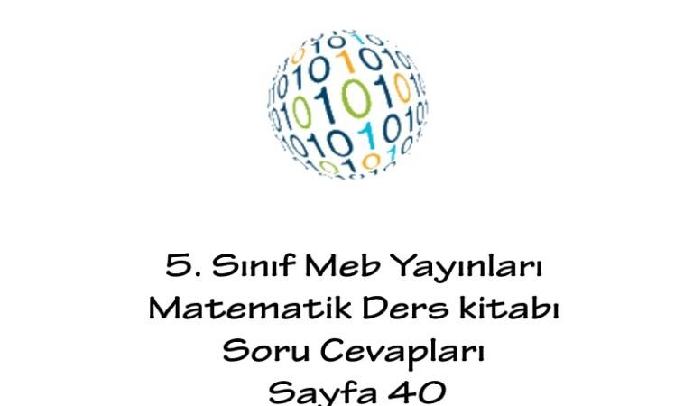5. Sınıf Meb Yayınları Matematik Ders kitabı Soru Cevapları Sayfa 40