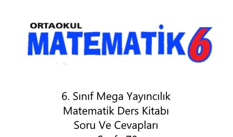 6. Sınıf Mega Yayıncılık Matematik Ders Kitabı Soru ve Cevapları Sayfa 70