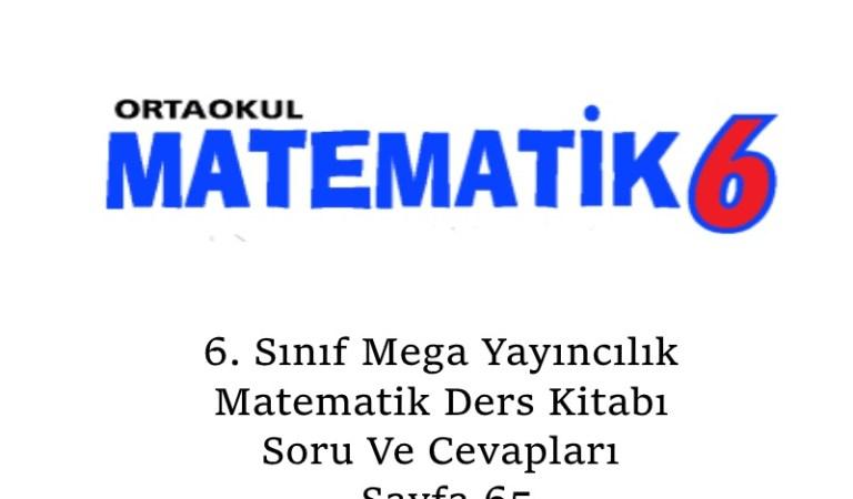 6. Sınıf Mega Yayıncılık Matematik Ders Kitabı Soru Ve Cevapları Sayfa 65