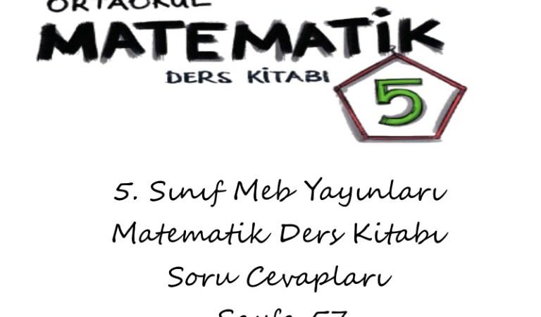 5. Sınıf Meb Yayınları Matematik Ders Kitabı Soru Cevapları Sayfa 57