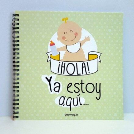 Álbum para bebé ¡Hola! Ya estoy aquí Qué Way