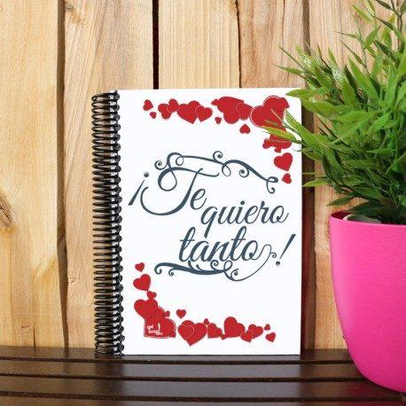 Cuaderno Te quiero tanto Qué Way
