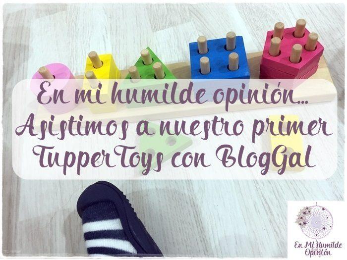 Asistimos a nuestro primer TupperToys con BlogGal