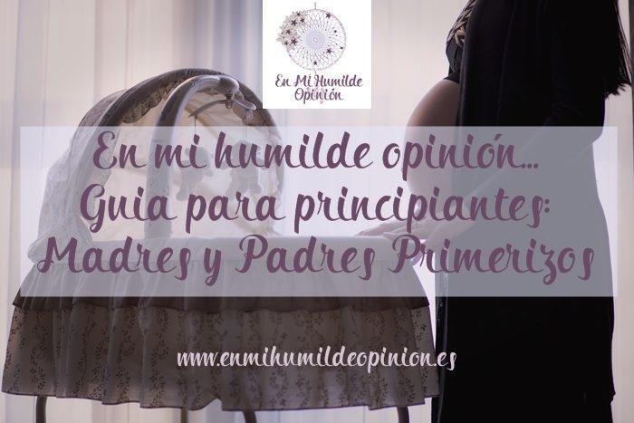 Guía para principiantes: Madres y Padres Primerizos #ATBEnero