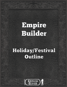 Empire Builder - Holiday/Festival Outline from Ennead Games