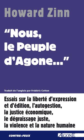 Howard Zinn, Nous le Peuple des États-Unis… ». Essais sur la liberté d'expression, la justice économique, la violence et la nature humaine, Agone, 2004