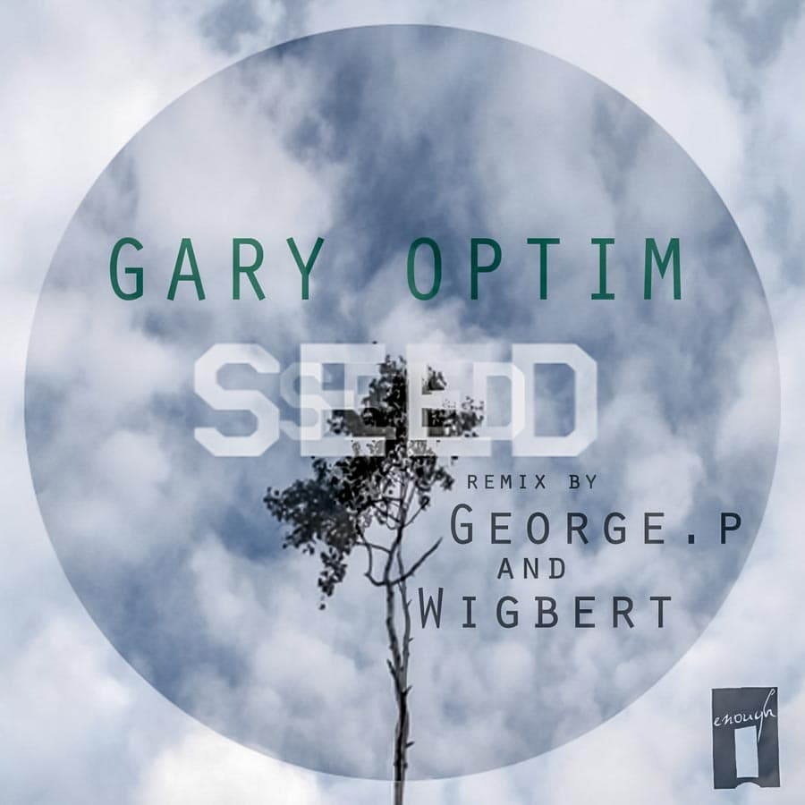 EP // Seed – Gary Optim, Wigbert, George P.