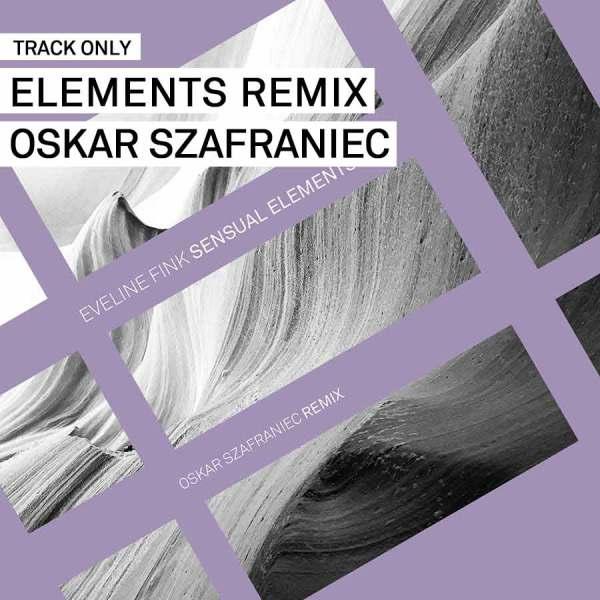 Track // Elements (Oskar Szafraniec Remix) – Eveline Fink