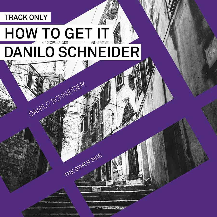 Track // How To Get It – Danilo Schneider